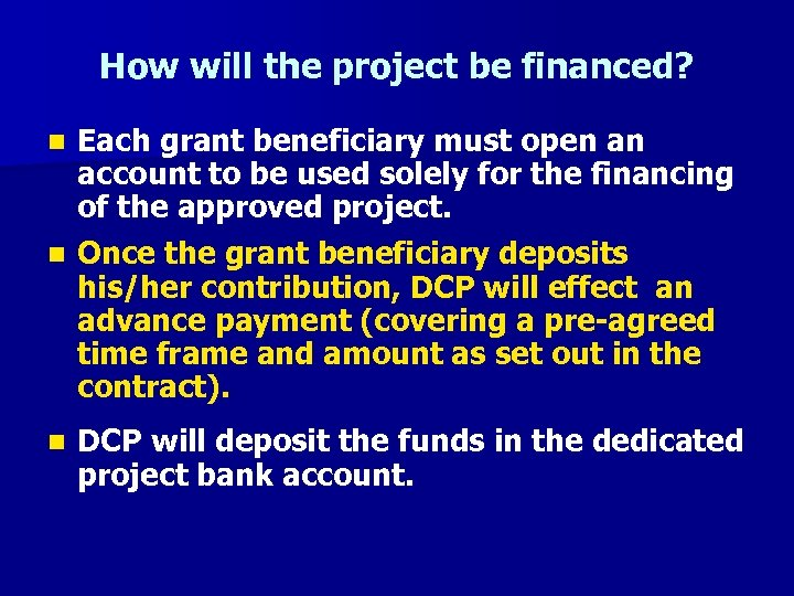 How will the project be financed? Each grant beneficiary must open an account to