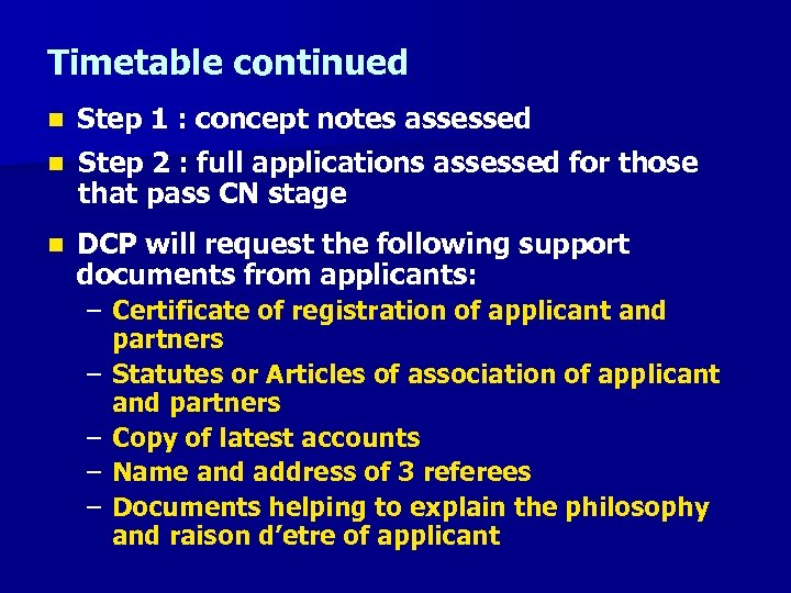 Timetable continued Step 1 : concept notes assessed n Step 2 : full applications