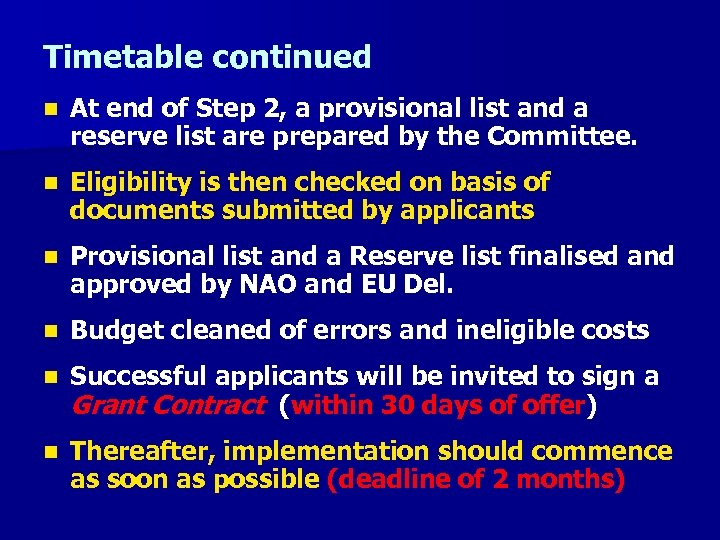 Timetable continued n At end of Step 2, a provisional list and a reserve