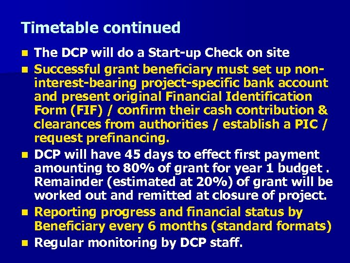 Timetable continued n n n The DCP will do a Start-up Check on site