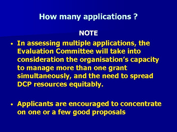 How many applications ? NOTE • In assessing multiple applications, the Evaluation Committee will