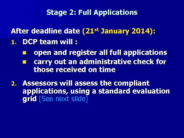Stage 2: Full Applications After deadline date (21 st January 2014): 1. DCP team