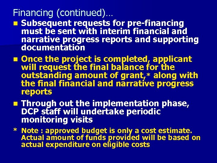 Financing (continued)… Subsequent requests for pre-financing must be sent with interim financial and narrative