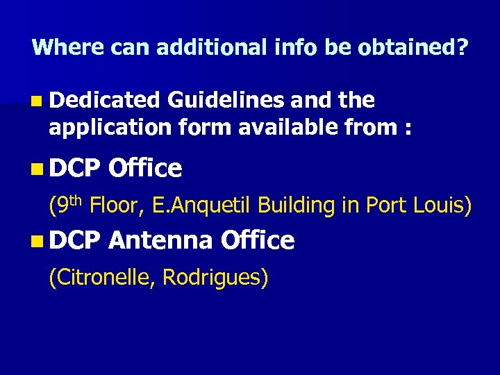 Where can additional info be obtained? n Dedicated Guidelines and the application form available