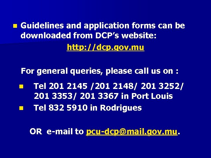n Guidelines and application forms can be downloaded from DCP's website: http: //dcp. gov.