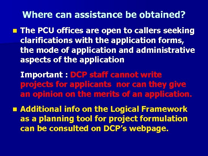 Where can assistance be obtained? n The PCU offices are open to callers seeking