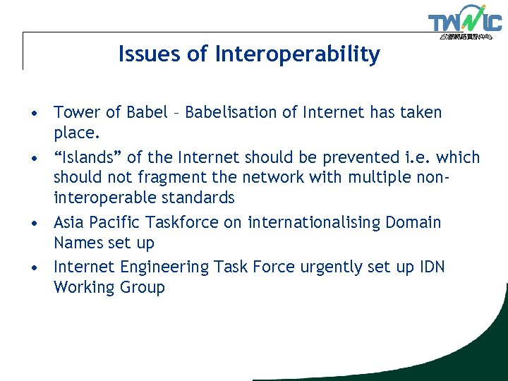 Issues of Interoperability • Tower of Babel – Babelisation of Internet has taken place.