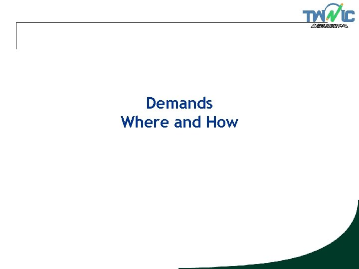 Demands Where and How