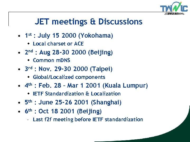 JET meetings & Discussions • 1 st : July 15 2000 (Yokohama) w Local
