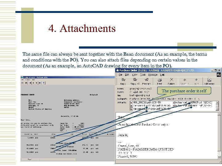 4. Attachments The same file can always be sent together with the Baan document