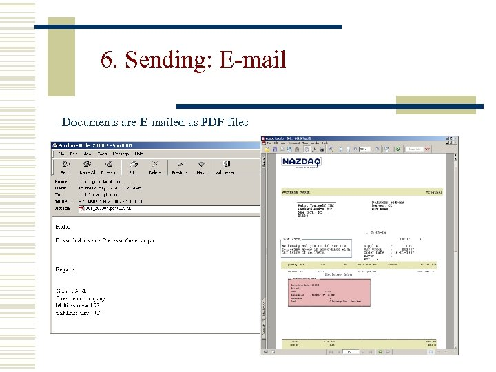 6. Sending: E-mail - Documents are E-mailed as PDF files