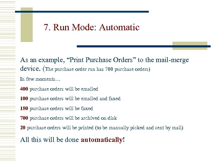 "7. Run Mode: Automatic As an example, ""Print Purchase Orders"" to the mail-merge device."