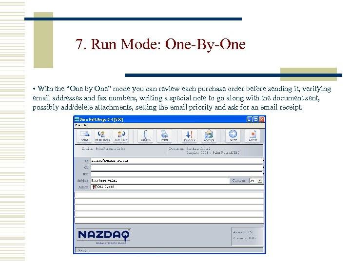 "7. Run Mode: One-By-One • With the ""One by One"" mode you can review"