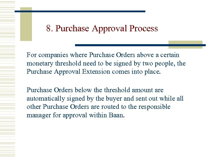 8. Purchase Approval Process For companies where Purchase Orders above a certain monetary threshold