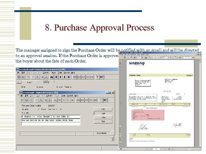 8. Purchase Approval Process The manager assigned to sign the Purchase Order will be