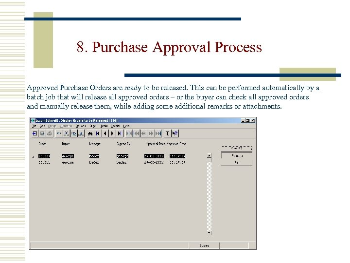 8. Purchase Approval Process Approved Purchase Orders are ready to be released. This can