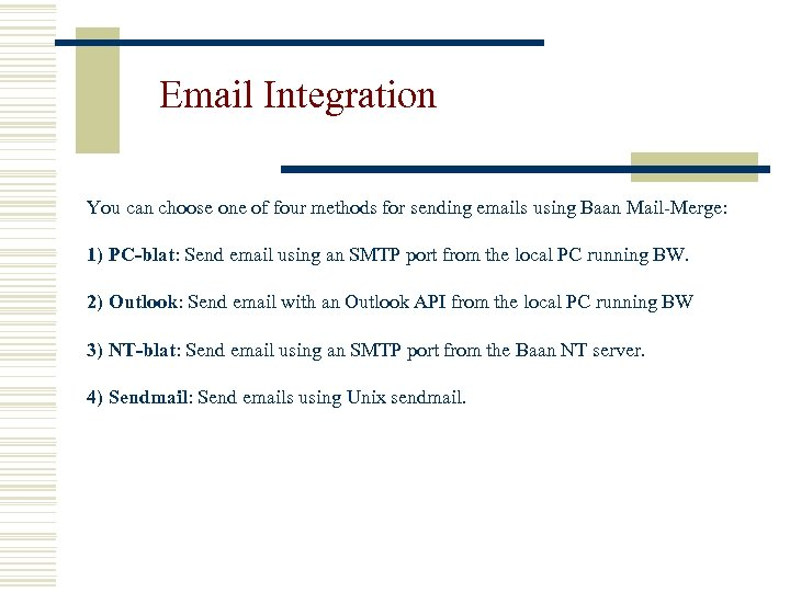 Email Integration You can choose one of four methods for sending emails using Baan