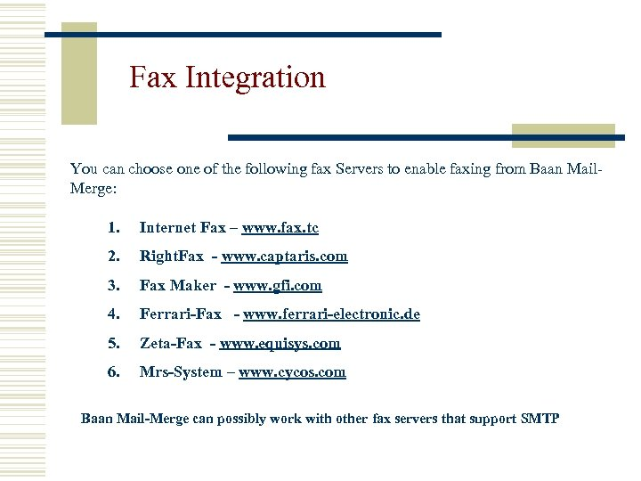 Fax Integration You can choose one of the following fax Servers to enable faxing