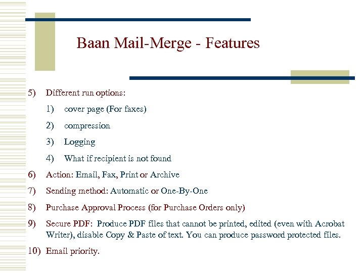 Baan Mail-Merge - Features 5) Different run options: 1) cover page (For faxes) 2)