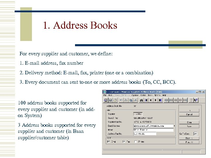 1. Address Books For every supplier and customer, we define: 1. E-mail address, fax