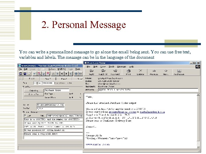 2. Personal Message You can write a personalized message to go alone the email