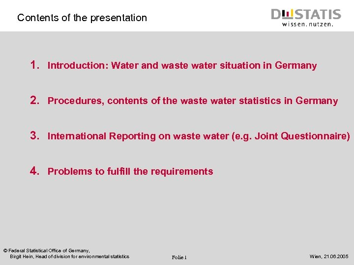 Contents of the presentation 1. Introduction: Water and waste water situation in Germany 2.