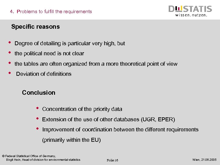 4. Problems to fulfill the requirements Specific reasons • • Degree of detailing is