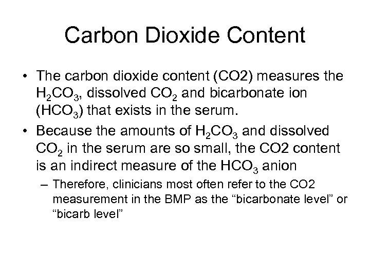 Carbon Dioxide Content • The carbon dioxide content (CO 2) measures the H 2