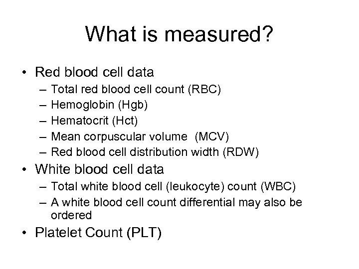 What is measured? • Red blood cell data – – – Total red blood