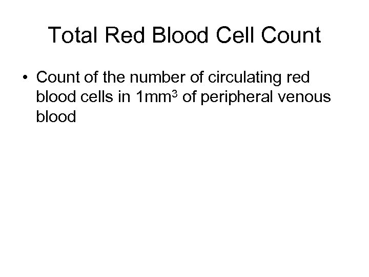 Total Red Blood Cell Count • Count of the number of circulating red blood