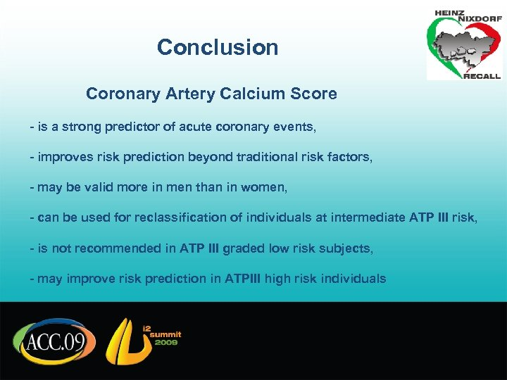 Conclusion Coronary Artery Calcium Score - is a strong predictor of acute coronary events,