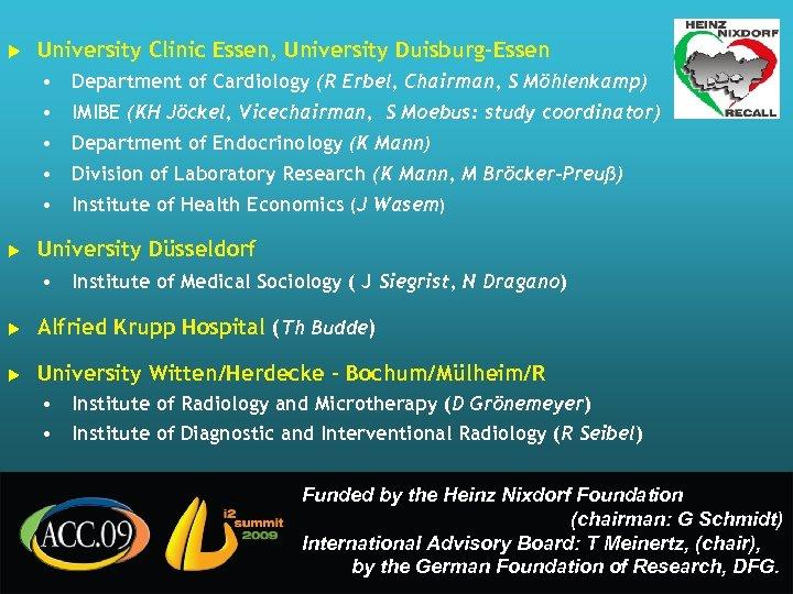u University Clinic Essen, University Duisburg-Essen • Department of Cardiology (R Erbel, Chairman, S