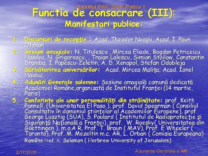 Raportul PAR /2008: Partea 1 Functia de consacrare (III): Manifestari publice: 1. Discursuri de