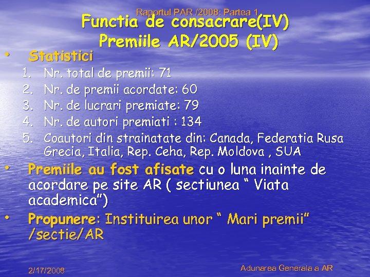 Raportul PAR /2008: Partea 1 Functia de consacrare(IV) Premiile AR/2005 (IV) • Statistici 1.