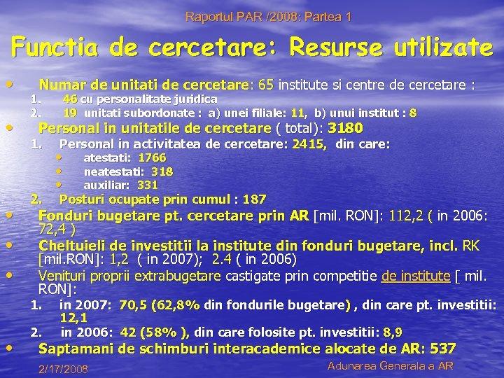 Raportul PAR /2008: Partea 1 Functia de cercetare: Resurse utilizate • • • Numar