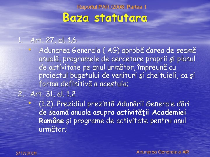 Raportul PAR /2008: Partea 1 Baza statutara 1. Art. 27, al. 1. 6 •