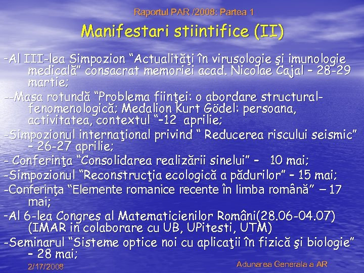 """Raportul PAR /2008: Partea 1 Manifestari stiintifice (II) -Al III-lea Simpozion """"Actualităţi în virusologie"""