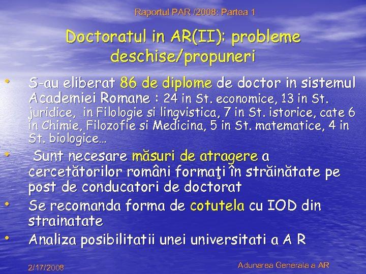Raportul PAR /2008: Partea 1 Doctoratul in AR(II): probleme deschise/propuneri • S-au eliberat 86