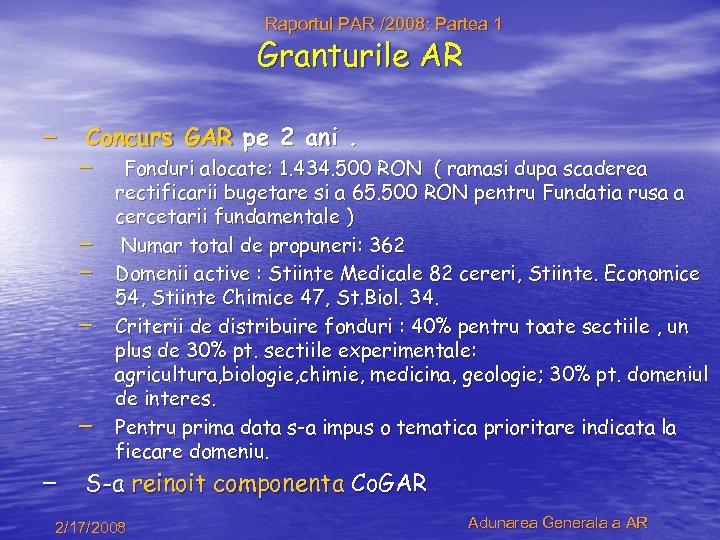 Raportul PAR /2008: Partea 1 Granturile AR – Concurs GAR pe 2 ani. –