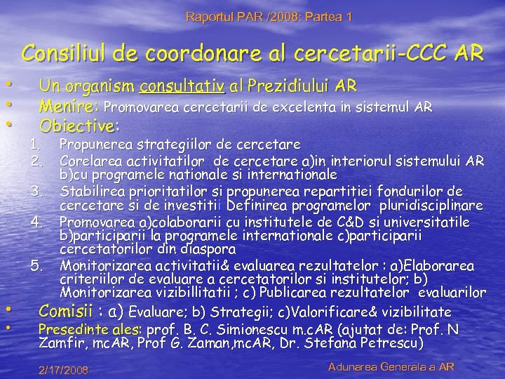 Raportul PAR /2008: Partea 1 Consiliul de coordonare al cercetarii-CCC AR • • •