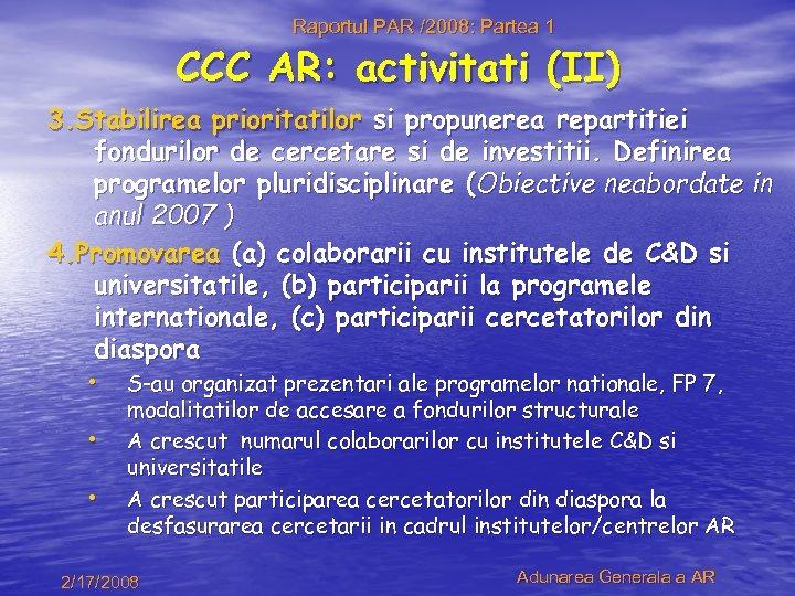 Raportul PAR /2008: Partea 1 CCC AR: activitati (II) 3. Stabilirea prioritatilor si propunerea