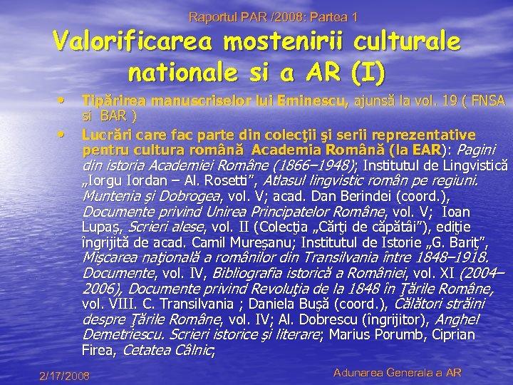 Raportul PAR /2008: Partea 1 Valorificarea mostenirii culturale nationale si a AR (I) •