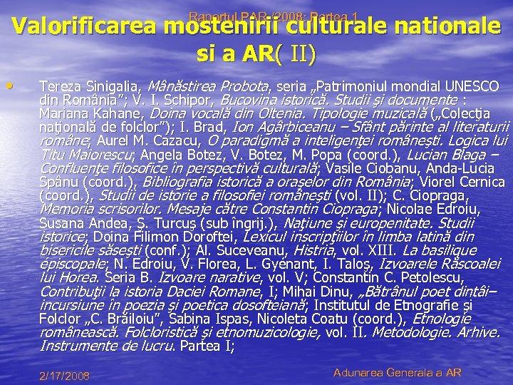 Raportul PAR /2008: Partea 1 Valorificarea mostenirii culturale nationale si a AR( II) •