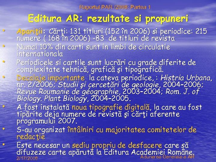 Raportul PAR /2008: Partea 1 • • Editura AR: rezultate si propuneri Apariţii: Cărţi: