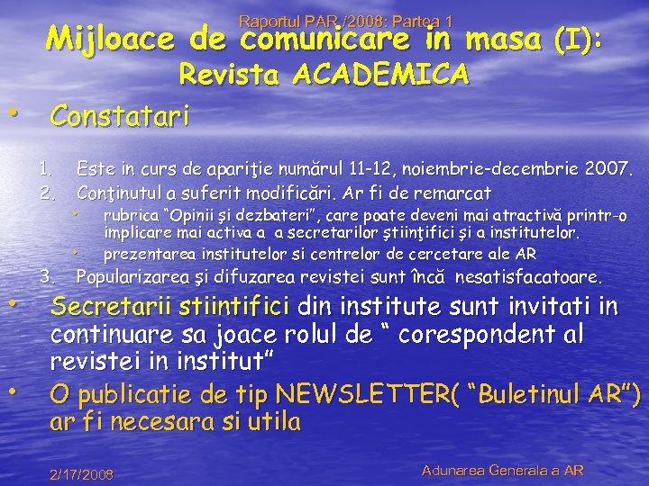Raportul PAR /2008: Partea 1 Mijloace de comunicare in masa (I): • Revista ACADEMICA