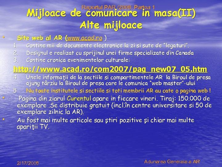 Raportul PAR /2008: Partea 1 • Mijloace de comunicare in masa(II) Alte mijloace Site