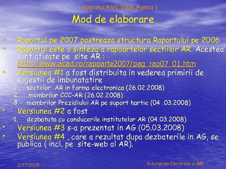 Raportul PAR /2008: Partea 1 Mod de elaborare • • • Raportul pe 2007