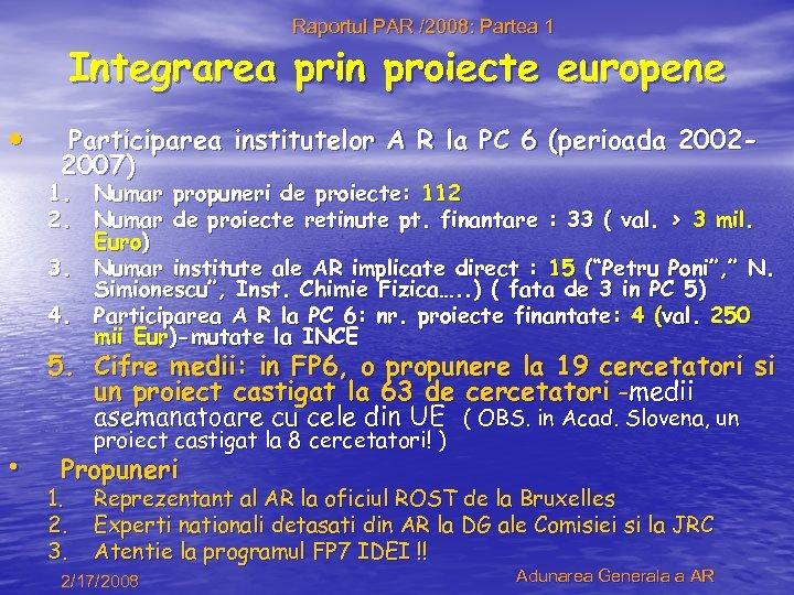 Raportul PAR /2008: Partea 1 Integrarea prin proiecte europene • Participarea institutelor A R