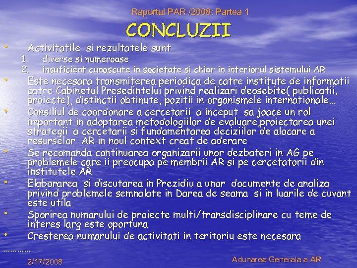 Raportul PAR /2008: Partea 1 • • CONCLUZII Activitatile si rezultatele sunt 1. 2.