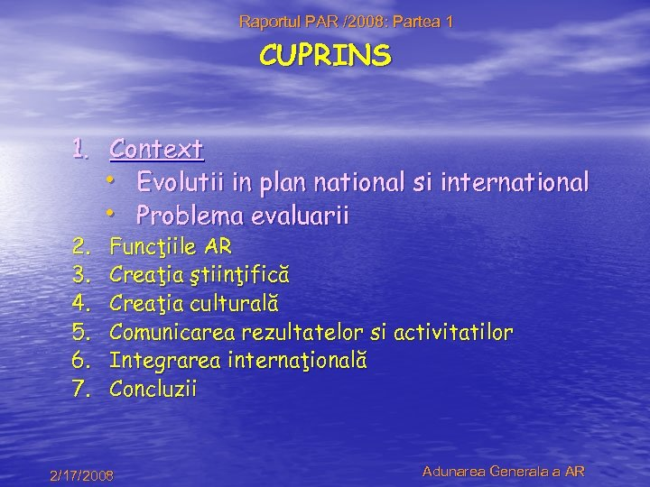 Raportul PAR /2008: Partea 1 CUPRINS 1. Context • Evolutii in plan national si